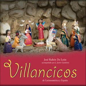 José Rubén De León - CHRISTMAS CAROLS | VILLANCICOS